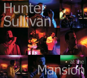 Hunter Sullivan at The Mansion front cover